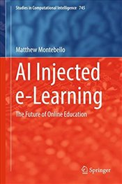 AI Injected eLearning : The Future of Online Education   - Montebello, Matthew