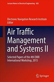 Air Traffic Management and Systems II : Selected Papers of the 4th ENRI International Workshop 2015 -