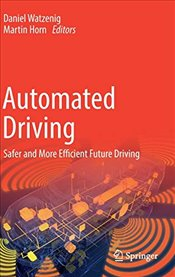 Automated Driving : Safer and More Efficient Future Driving - Watzenig, Daniel