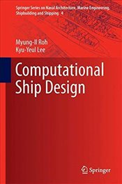 Computational Ship Design  - Roh, Myung-Il
