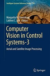 Computer Vision in Control Systems 3 : Aerial and Satellite Image Processing   - Favorskaya, Margarita N.