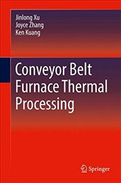 Conveyor Belt Furnace Thermal Processing - Xu, Jinlong