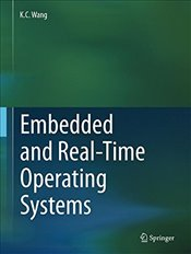 Embedded and Real Time Operating Systems - Wang, K. C.