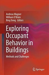 Exploring Occupant Behavior in Buildings : Methods and Challenges - Wagner, Andreas