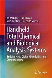 Handheld Total Chemical and Biological Analysis Systems : Bridging NMR, Digital Microfluidics   - Lei, Ka-Meng