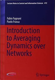 Introduction to Averaging Dynamics over Networks   - Fagnani, Fabio