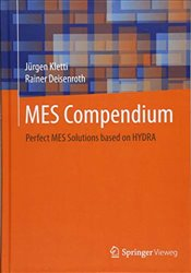 MES Compendium : Perfect MES Solutions based on HYDRA - Kletti, Jurgen