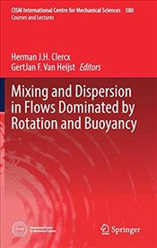 Mixing and Dispersion in Flows Dominated by Rotation and Buoyancy   - Clercx, Herman J.H.