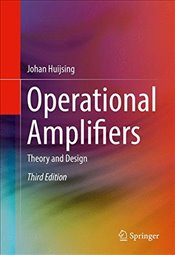 Operational Amplifiers : Theory and Design - Huijsing, Johan