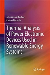 Thermal Analysis of Power Electronic Devices Used in Renewable Energy Systems - Albarbar, Alhussein