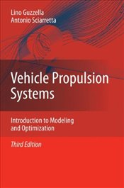 Vehicle Propulsion Systems 3E : Introduction to Modeling and Optimization - Guzzella, Lino