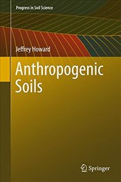 Anthropogenic Soils   - Howard, Jeffrey