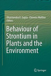 Behaviour of Strontium in Plants and the Environment - Gupta, Dharmendra K.