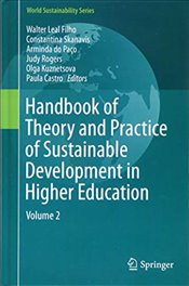 Handbook of Theory and Practice of Sustainable Development in Higher Education : Volume 2 - Filho, Leal Walter