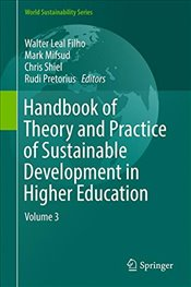 Handbook of Theory and Practice of Sustainable Development in Higher Education : Volume 3 - Filho, Leal Walter