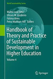Handbook of Theory and Practice of Sustainable Development in Higher Education : Volume 4 - Filho, Leal Walter