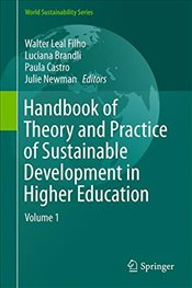 Handbook of Theory and Practice of Sustainable Development in Higher Education : Volume 1 - Filho, Leal Walter