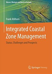 Integrated Coastal Zone Management : Status, Challenges and Prospects - Ahlhorn, Frank