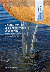 Modernization and Urban Water Governance : Organizational Change and Sustainability in Europe - Bolognesi, Thomas