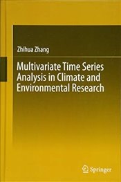 Multivariate Time Series Analysis in Climate and Environmental Research - Zhang, Zhihua