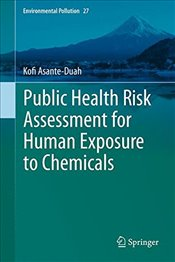 Public Health Risk Assessment for Human Exposure to Chemicals  - Asante Duah, Kofi