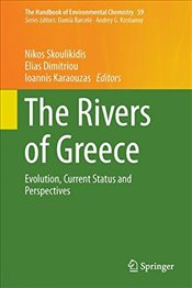 Rivers of Greece : Evolution, Current Status and Perspectives - Skoulikidis, Nikos