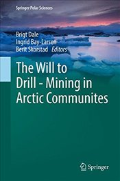 Will to Drill : Mining in Arctic Communites  - Dale, Brigt