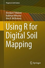 Using R for Digital Soil Mapping  - Malone, Brendan P.