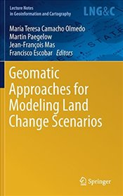 Geomatic Approaches for Modeling Land Change Scenarios : A Review and Comparison of Modeling Techniq - Paegelow, Martin