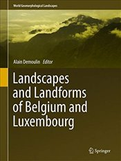 Landscapes and Landforms of Belgium and Luxembourg  - Demoulin, Alain