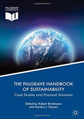 Palgrave Handbook of Sustainability : Case Studies and Practical Solutions - Brinkmann, Robert