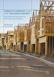 Urban Planning and the Housing Market : International Perspectives for Policy and Practice - Gurran, Nicole