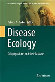 Disease Ecology : Galapagos Birds and Their Parasites   - Parker, Patricia G.