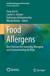 Food Allergens : Best Practices for Assessing, Managing and Communicating the Risks  - Fu, Tong-Jen