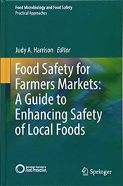 Food Safety for Farmers Markets : A Guide to Enhancing Safety of Local Foods   - Harrison, Judy A.