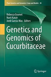 Genetics and Genomics of Cucurbitaceae - Grumet, Rebecca