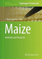 Maize : Methods and Protocols  - Lagrimini, L. Mark