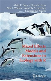 Mixed Effects Models and Extensions in Ecology with R : Statistics for Biology and Health - Zuur, Alain