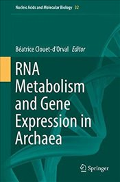 RNA Metabolism and Gene Expression in Archaea   - Clouet dOrval, Beatrice