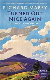 Turned Out Nice Again : On Living With the Weather - Mabey, Richard