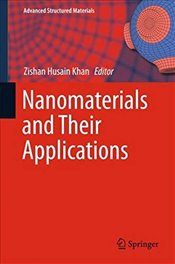 Nanomaterials and Their Applications   - Khan, Zishan Husain