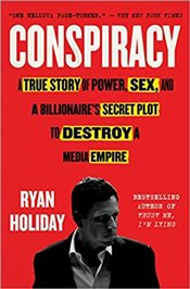 Conspiracy : Peter Thiel, Hulk Hogan, Gawker and the Anatomy of Intrigue - Holiday, Ryan