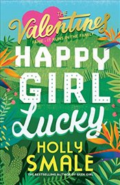 Valentines : Happy Girl Lucky - Smale, Holly
