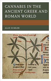Cannabis in the Ancient Greek and Roman World - Sumler, Alan