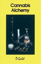 Cannabis Alchemy : The Art of Modern Hashmaking  - Gold, D.