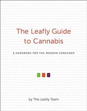 Leafly Guide to Cannabis : A Handbook for the Modern Consumer -