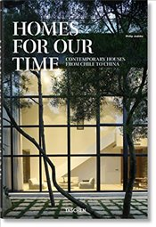 Homes for Our Time : Contemporary Houses around the World - Jodidio, Philip