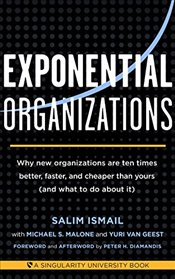 Exponential Organizations - Malone, Michael S.