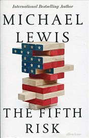 Fifth Risk : Undoing Democracy - Lewis, Michael