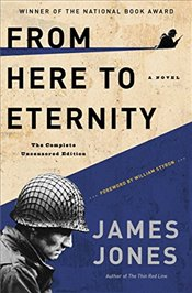 From Here to Eternity : The Complete Uncensored Edition - Jones, James